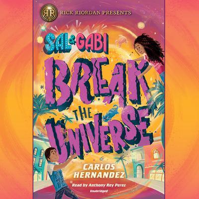 Sal and Gabi Break the Universe Audiobook, by Carlos Hernandez