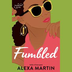 Fumbled Audiobook, by Alexa Martin