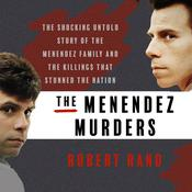 The Menendez Murders: The Shocking Untold Story of the Menendez Family and the Killings that Stunned the Nation Audiobook, by Author Info Added Soon