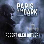 Paris in the Dark Audiobook, by Robert Olen Butler