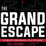 The Grand Escape: The Greatest Prison Breakout of the 20th Century Audiobook, by Neal Bascomb