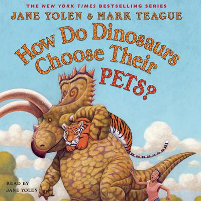 How Do Dinosaurs Choose Their Pets? Audiobook, by Jane Yolen
