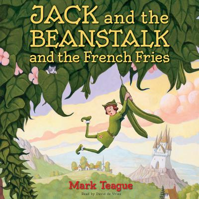 Jack and the Beanstalk and the French Fries Audiobook, by Mark Teague