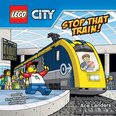 Stop that Train! Audiobook, by Ace Landers
