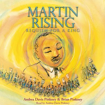 Martin Rising: Requiem for a King Audiobook, by Andrea Davis Pinkney