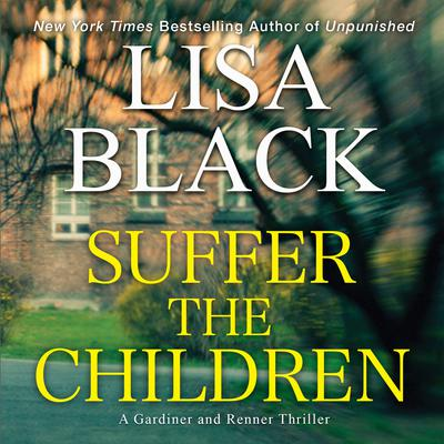 Suffer the Children Audiobook, by Lisa Black