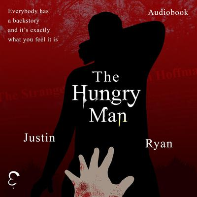 The Hungry Man Audiobook, by Justin Ryan