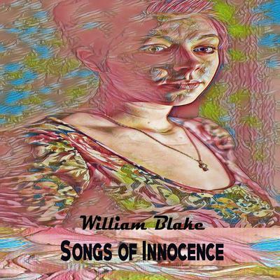 Songs of Innocence Audiobook, by William Blake