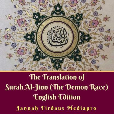 The Translation of Surah Al-Jinn (The Demon Race) English Edition Audiobook, by Jannah Firdaus Mediapro