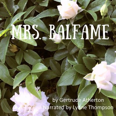 Mrs. Balfame Audiobook, by Gertrude Atherton