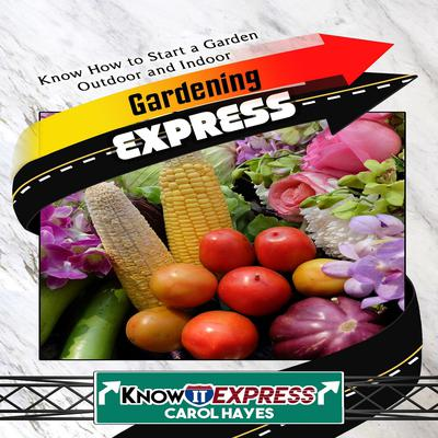 Gardening Express Audiobook, by Carol Hayes
