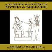 Ancient Egyptian Myths & Legends Audiobook, by Author Info Added Soon
