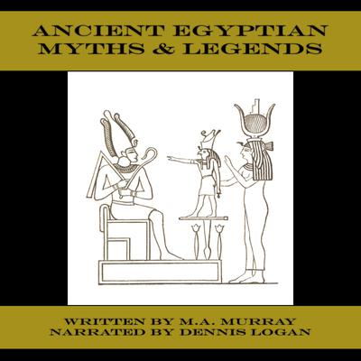 Ancient Egyptian Myths & Legends Audiobook, by Mary Alice Murray