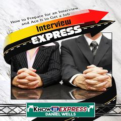 Interview Express Audiobook, by Author Info Added Soon