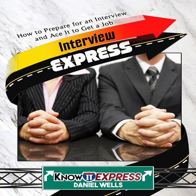 Interview Express Audiobook, by KnowIt Express