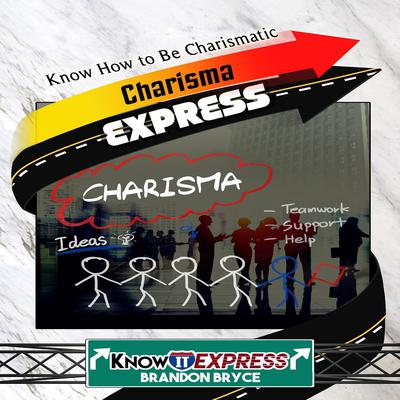 Charisma Express Audiobook, by KnowIt Express