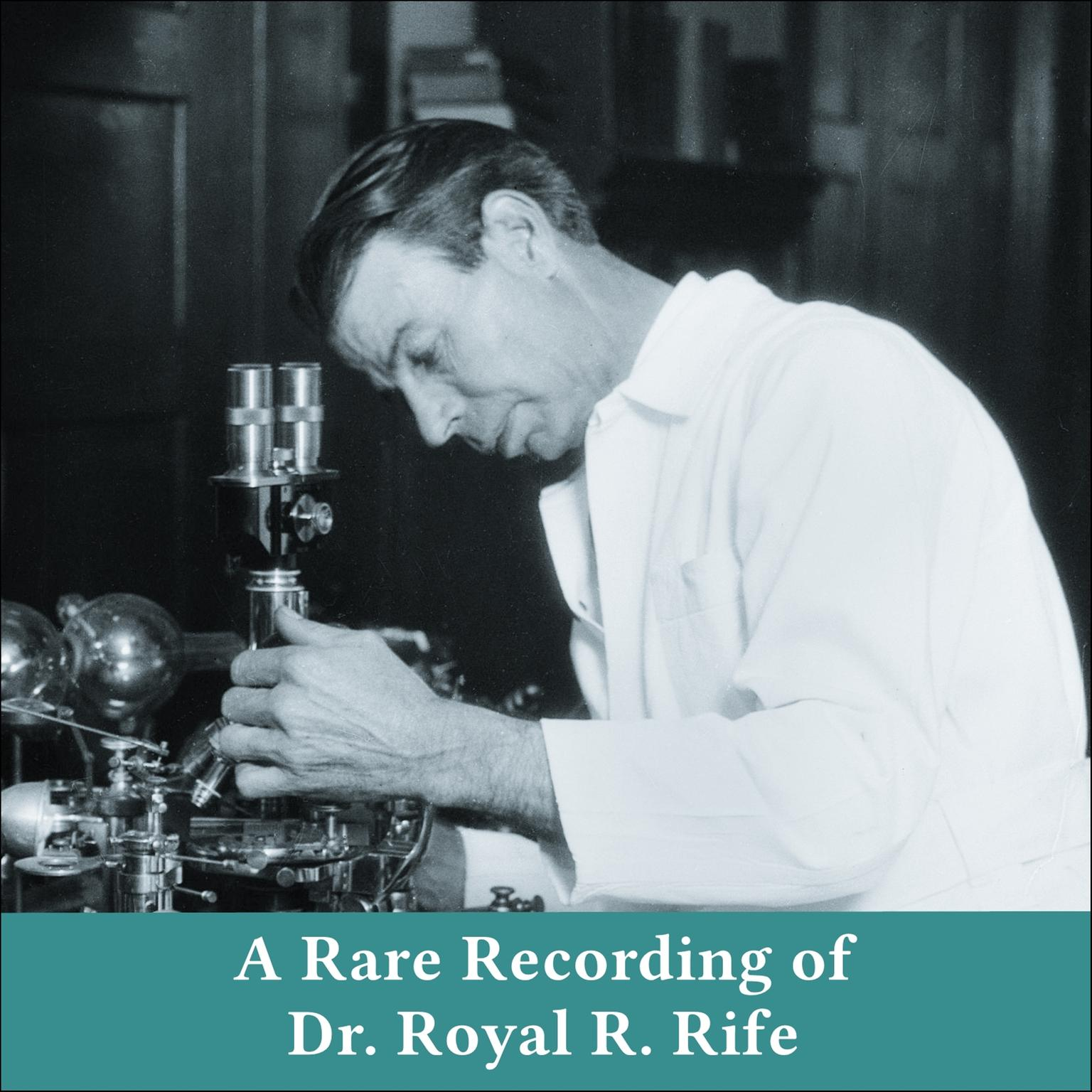 Printable A Rare Recording of Dr. Royal R. Rife Audiobook Cover Art