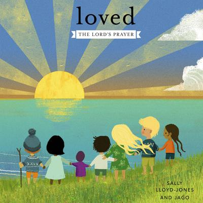 Loved: The Lord's Prayer Audiobook, by Sally Lloyd-Jones