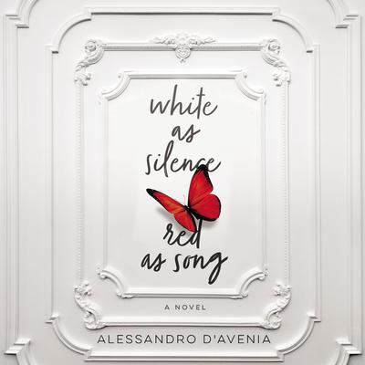 White as Silence, Red as Song: A Novel Audiobook, by Alessandro D'Avenia