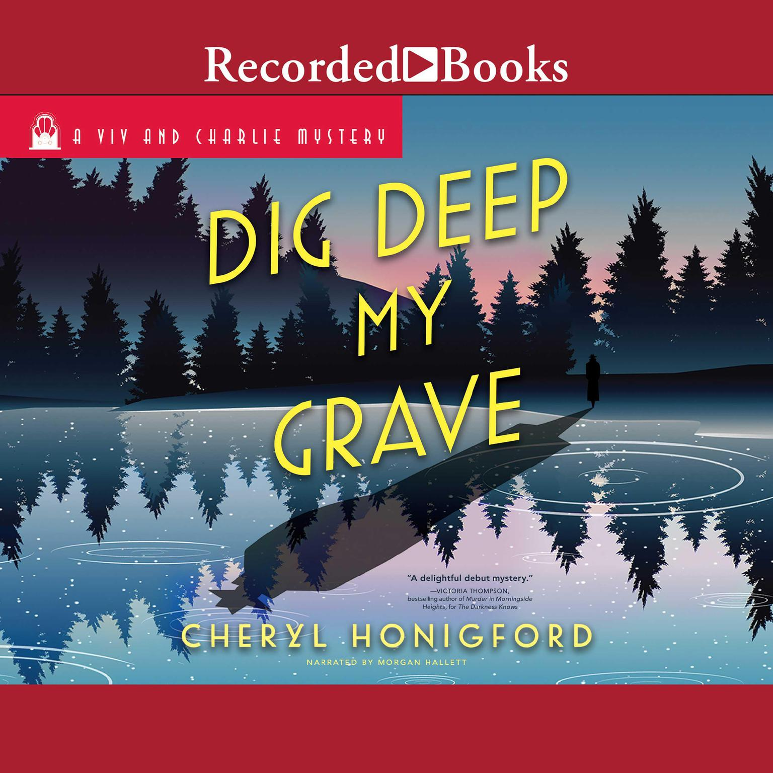 Dig Deep My Grave Audiobook, by Cheryl Honigford