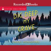 Dig Deep My Grave Audiobook, by Cheryl Honigford