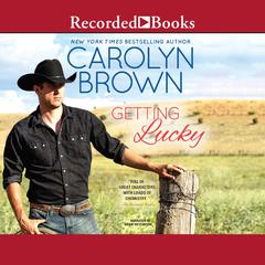 Getting Lucky Audiobook, by Carolyn Brown
