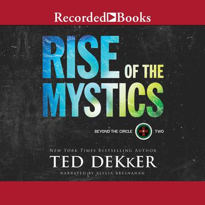 Rise of the Mystics Audiobook, by Ted Dekker