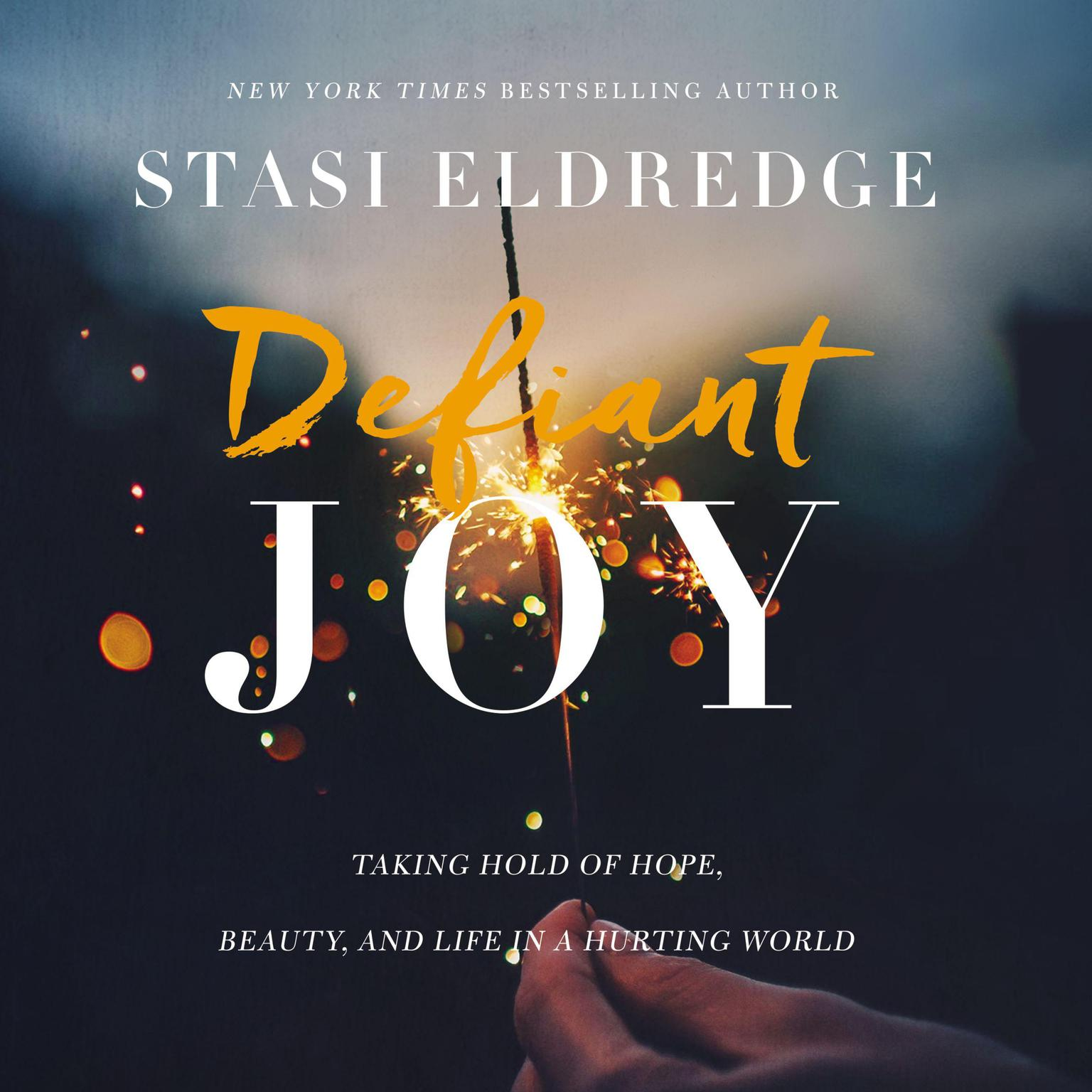 Printable Defiant Joy: Taking Hold of Hope, Beauty, and Life in a Hurting World Audiobook Cover Art