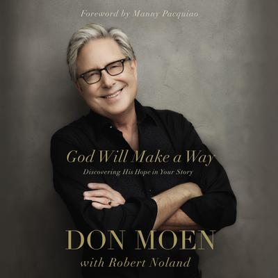 God Will Make a Way: Discovering His Hope in Your Story Audiobook, by Don Moen
