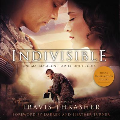 Indivisible: A Novelization Audiobook, by Travis Thrasher