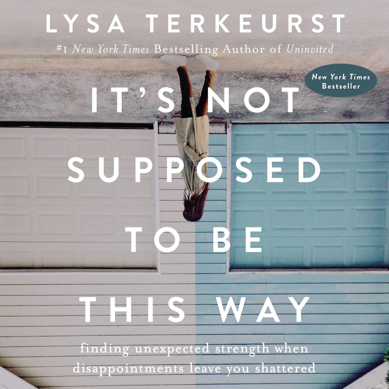 Printable It's Not Supposed to Be This Way: Finding Unexpected Strength When Disappointments Leave You Shattered Audiobook Cover Art