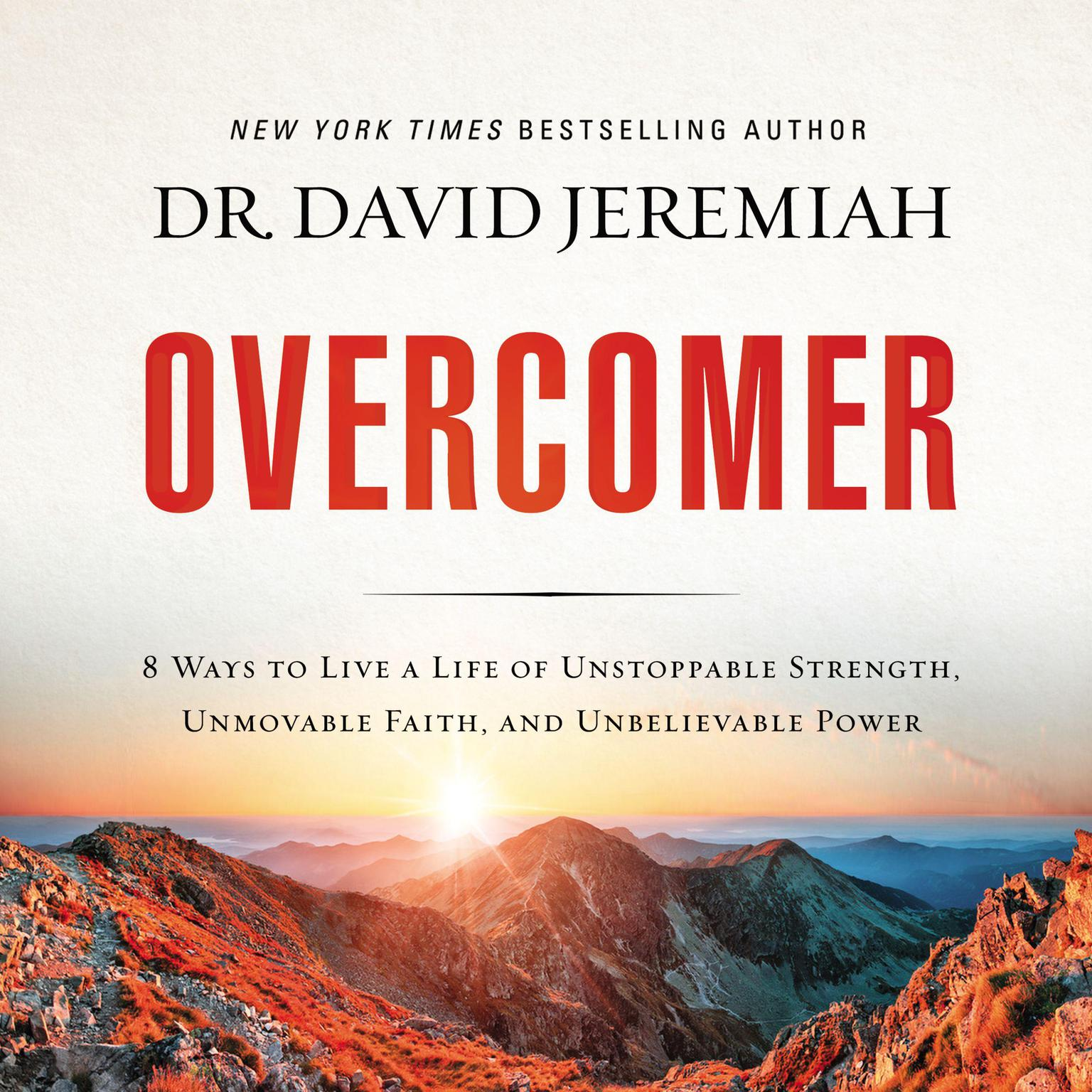 Printable Overcomer: 8 Ways to Live a Life of Unstoppable Strength, Unmovable Faith, and Unbelievable Power Audiobook Cover Art