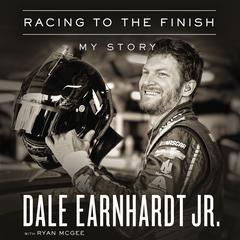 Racing to the Finish: My Story Audiobook, by Dale Earnhardt