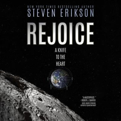 Rejoice: A Knife to the Heart Audiobook, by Steven Erikson