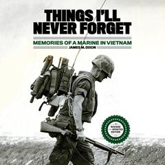 Things Ill Never Forget: Memories of a Marine in Viet Nam Audiobook, by Author Info Added Soon