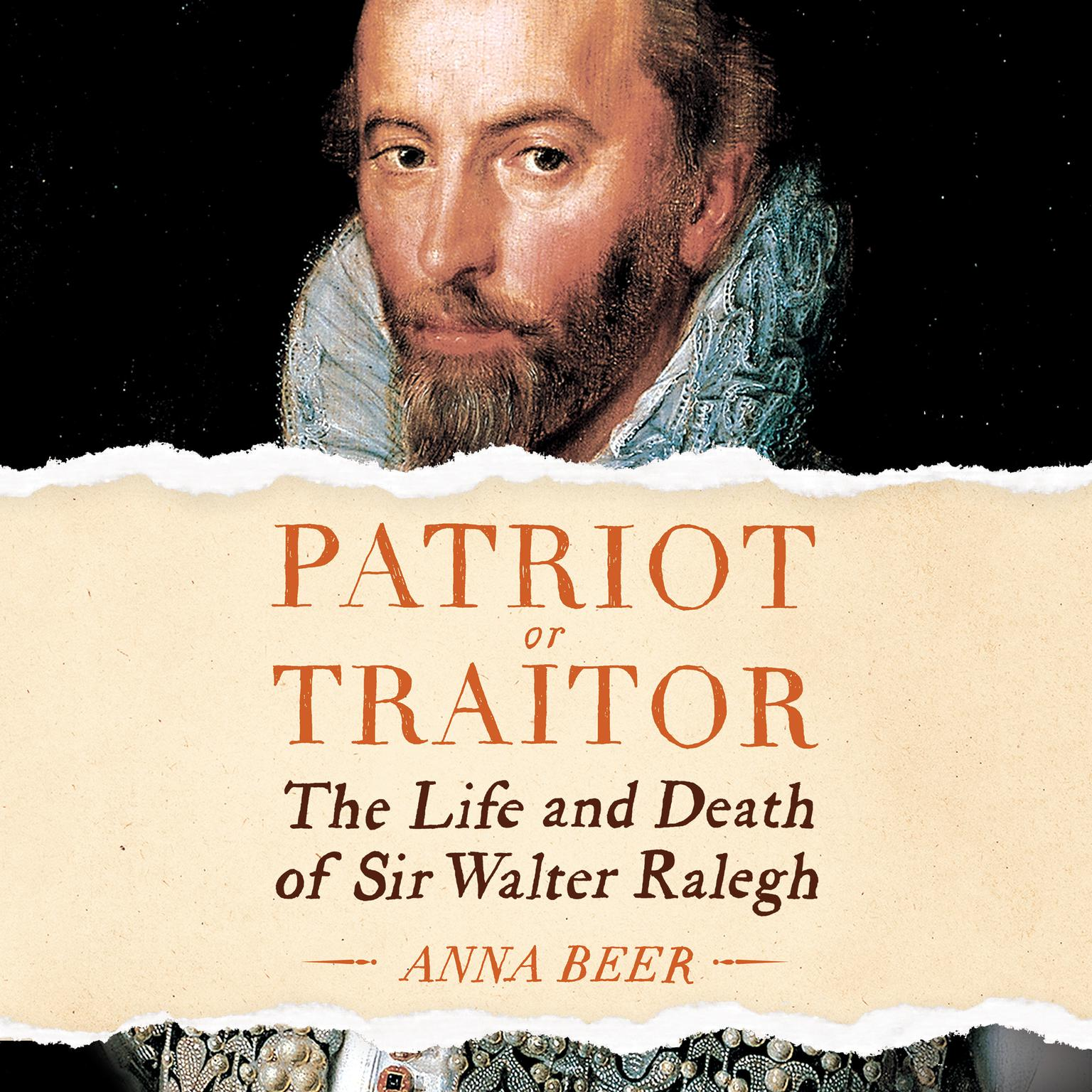Printable Patriot or Traitor: The Life and Death of Sir Walter Ralegh Audiobook Cover Art