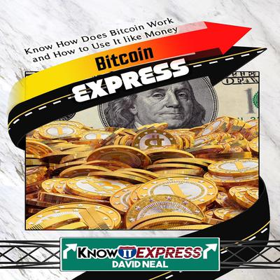Bitcoin Express Audiobook, by KnowIt Express