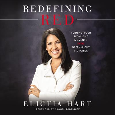 Redefining Red: Turning Your Red-Light Moments into Green-Light Victories Audiobook, by Elictia Hart