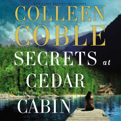 Secrets at Cedar Cabin Audiobook, by Colleen Coble