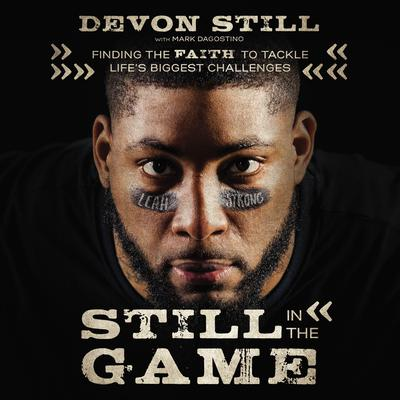 Still in the Game: Finding the Faith to Tackle Life's Biggest Challenges Audiobook, by Devon Still