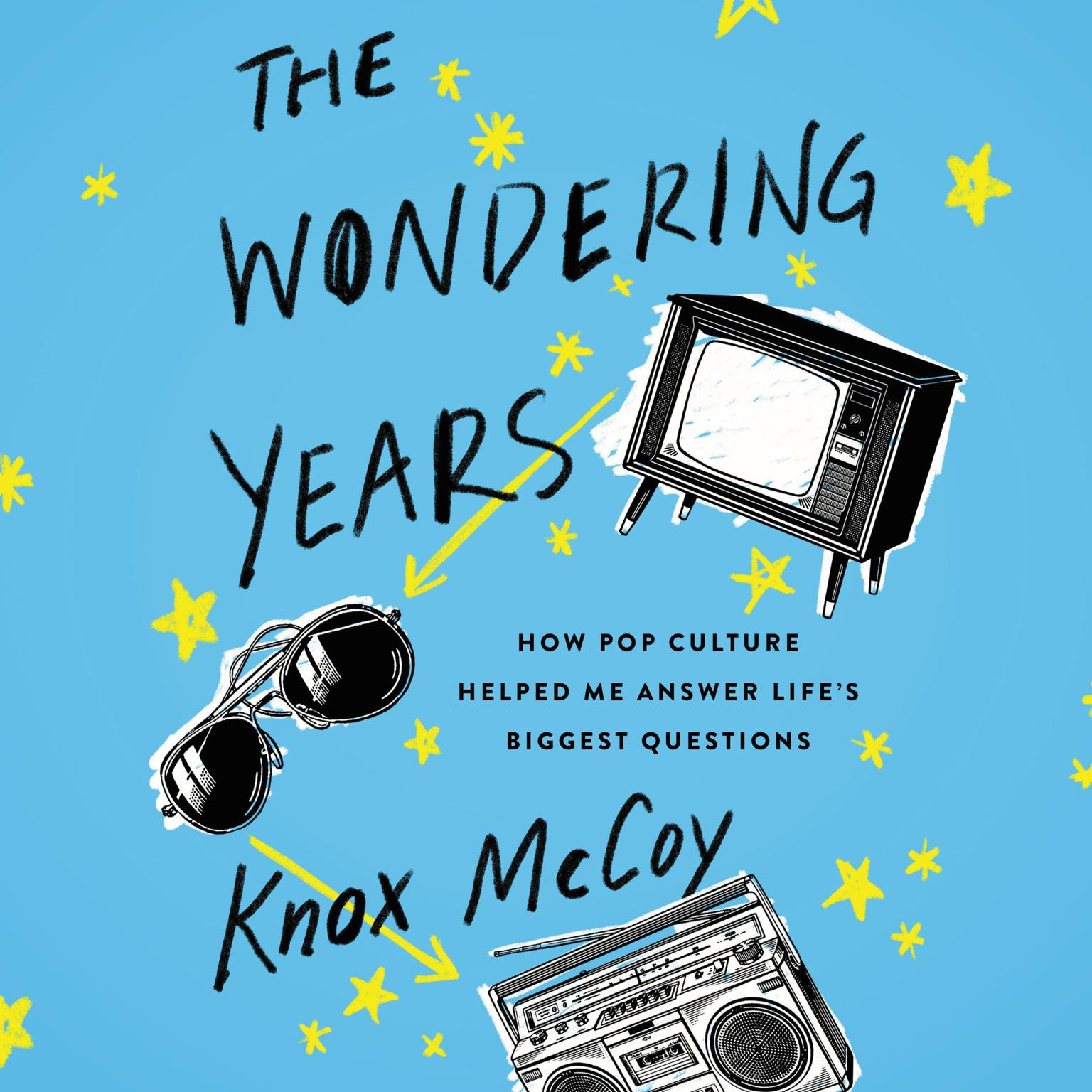 Printable The Wondering Years: How Pop Culture Helped Me Answer Life's Biggest Questions Audiobook Cover Art