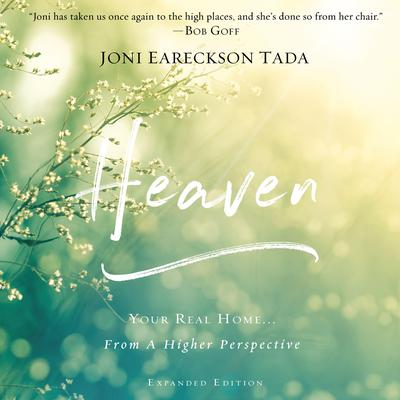 Heaven: Your Real Home...From a Higher Perspective Audiobook, by Joni Eareckson Tada