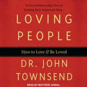 Loving People: How to Love and Be Loved Audiobook, by John Townsend|