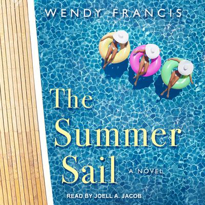 The Summer Sail: A Novel Audiobook, by Wendy Francis