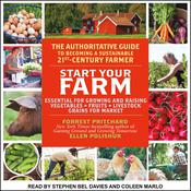 Start Your Farm: The Authoritative Guide to Becoming a Sustainable 21st Century Farm Audiobook, by Forrest Pritchard|