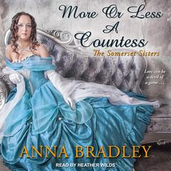 More or Less a Countess  Audiobook, by Anna Bradley