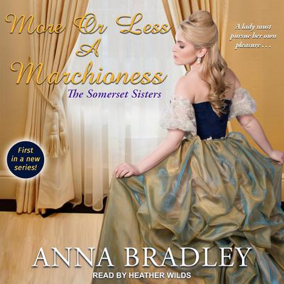 More or Less a Marchioness  Audiobook, by Anna Bradley