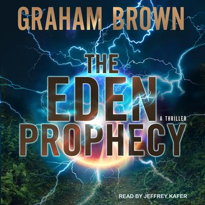 The Eden Prophecy Audiobook, by Graham Brown