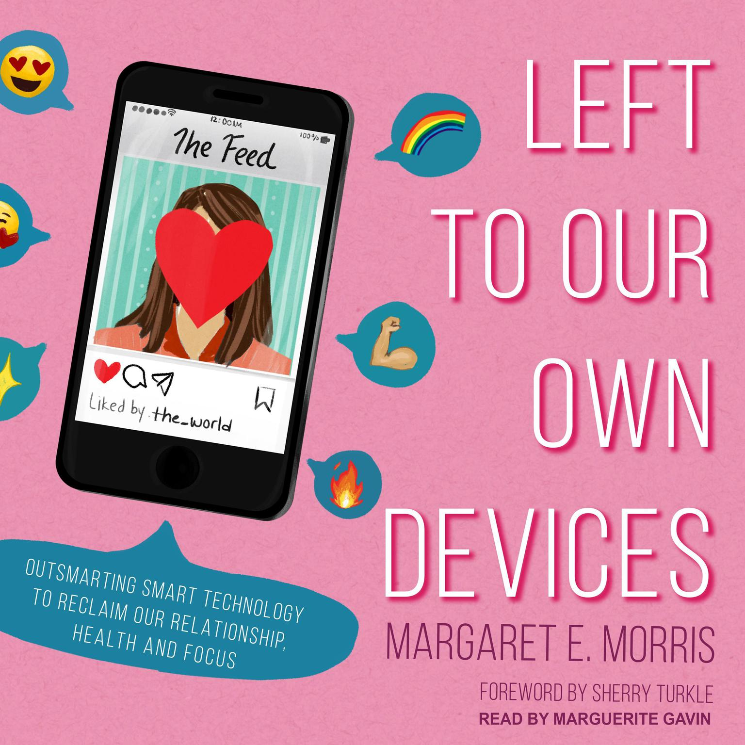 Printable Left to Our Own Devices: Outsmarting Smart Technology to Reclaim Our Relationships, Health, and Focus Audiobook Cover Art