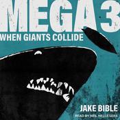 Mega 3: When Giants Collide Audiobook, by Jake Bible
